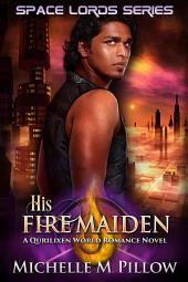 His Fire Maiden: Space Lords (A Dragon Lords Romance) #2