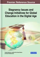 Stagnancy Issues and Change Initiatives for Global Education in the Digital Age PDF