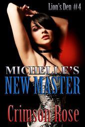 Michelle's New Master