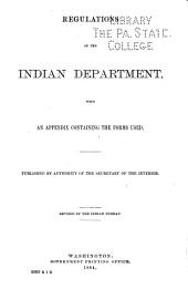 Regulations of the Indian Department: With an Appendix Containing the Forms Used