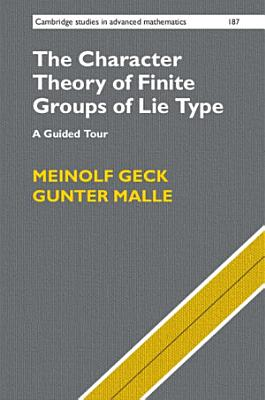 The Character Theory of Finite Groups of Lie Type PDF