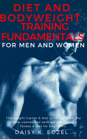 Diet and Bodyweight Training Fundamentals for Men and Women PDF