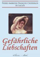 Gef  hrliche Liebschaften    Les Liaisons Dangereuses     Vollst  ndige deutsche Ausgabe  PDF