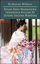 Kisah Seru Mahasiswa Indonesia Kuliah Di Jepang Secara Mandiri