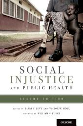 Social Injustice and Public Health: Edition 2