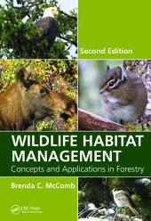 Wildlife Habitat Management: Concepts and Applications in Forestry, Second Edition, Edition 2