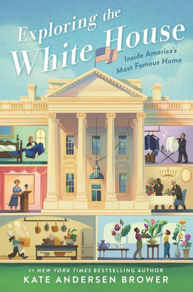 Download Exploring the White House  Inside America s Most Famous Home Book