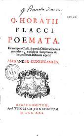 Q. Horatii Flacci Poemata, ex antiquis codd. et certis observationibus emendavit variasque scriptorum et impressorum lectiones adjecit Alexander Cuningamius
