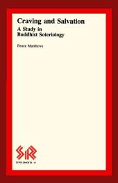 Craving and Salvation: A Study in Buddhist Soteriology