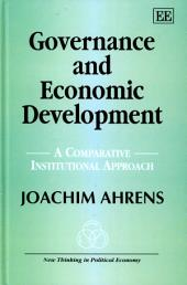 Governance and Economic Development: A Comparative Institutional Approach