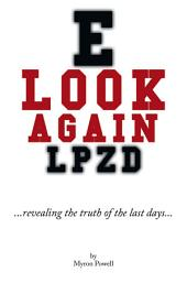 Look Again: Revealing the Truth of the Last Days