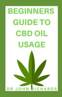 Beginners Guide to CBD Oil Usage