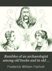 Rambles of an archæologist among old books and in old places