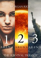 The Survival Trilogy: Arena 1, Arena 2 and Arena 3 (Books 1-3)