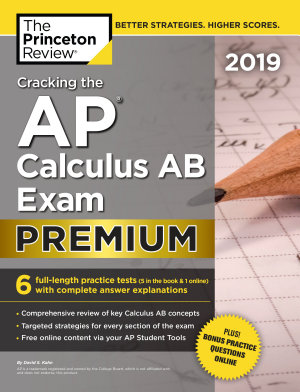 Cracking the AP Calculus AB Exam 2019  Premium Edition PDF