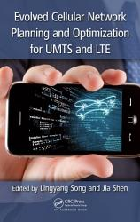Evolved Cellular Network Planning and Optimization for UMTS and LTE