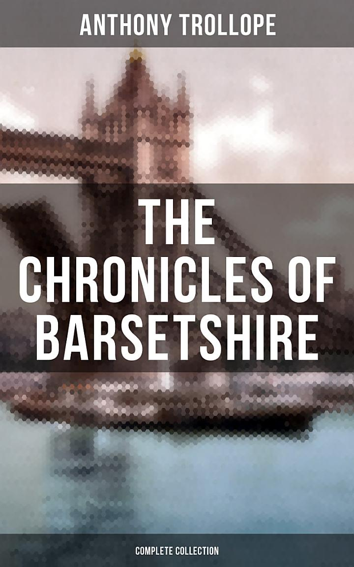 THE CHRONICLES OF BARSETSHIRE (Complete Collection)