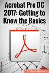 Acrobat Pro Dc 2017: Getting to Know the Basics