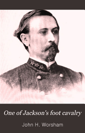 "One of Jackson's Foot Cavalry: His Experience and what He Saw During the War 1861-1865, Including a History of ""F Company,"" Richmond, Va., 21st Regiment Virginia Infantry, Second Brigade, Jackson's Division, Second Corps, A. N. Va"