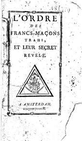 L' Ordre des Francs-Maçons trahi, et leur secret révélé (par Pérau)