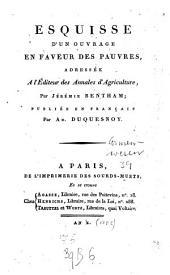 Esquisse D'un Ouvrage en Faveur Des Pauvres: Adressée À L'editeur Des Annales D'Agriculture
