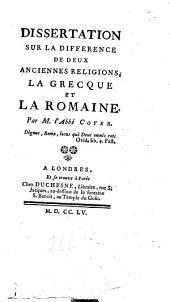 Dissertation sur la difference de deux anciennes religions, la grecque et la romaine. Par m. l'abbé Coyer