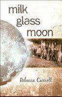 Milk Glass Moon PDF