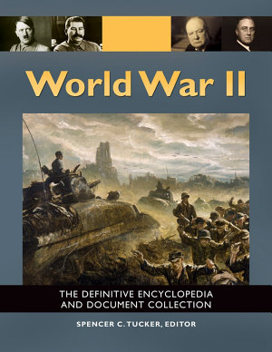 World War II  The Definitive Encyclopedia and Document Collection  5 volumes  PDF