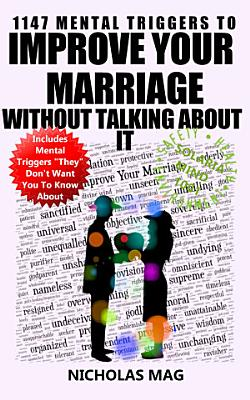 1147 Mental Triggers to Improve Your Marriage Without Talking About It PDF