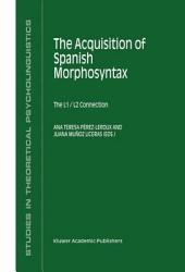 The Acquisition of Spanish Morphosyntax: The L1/L2 Connection