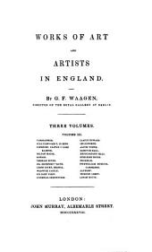 Works of Art and Artists in England: Volume 3