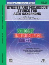 Student Instrumental Course: Studies and Melodious Etudes for Alto Saxophone, Level 1