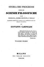 Storia dei progressi delle scienze filosophiche cioe psicologia, scienze politiche, e morale (etc.)