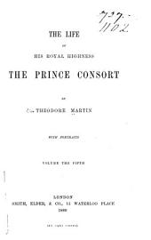 The Life of His Royal Highness the Prince Consort: Volume 5