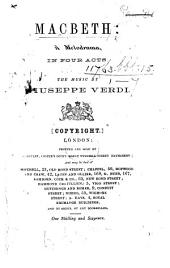 Macbeth: a melodrama [by F. M. Piave] in four acts. The music by Giuseppe Verdi