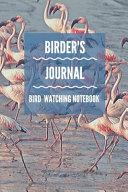 Birder's Journal - Bird Watching Notebook