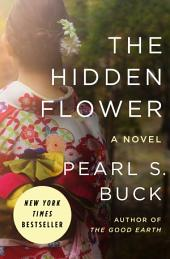The Hidden Flower: A Novel