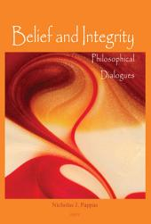 Belief and Integrity: Philosophical Dialogues