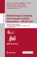Medical Image Computing and Computer Assisted Intervention – MICCAI 2021