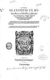 Catena in Exodum: ex auctoribus ecclesiasticis plus minus sexaginta, iisque partim graecis, partim latinis, connexa