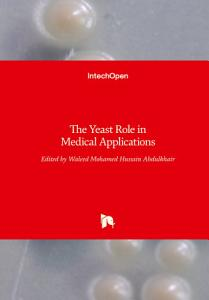 The Yeast Role in Medical Applications Book