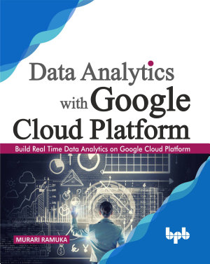 Data Analytics with Google Cloud Platform
