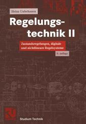 Regelungstechnik II: Zustandsregelungen, digitale und nichtlineare Regelsysteme, Ausgabe 8