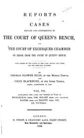 Reports of Cases Argued and Determined in the Court of Queen's Bench: And the Court of Exchequer Chamber on Error from the Court of Queen's Bench. With Tables of the Names of the Cases Argued and Cited, and the Principal Matters, Volume 3