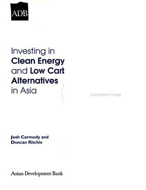 Investing in Clean Energy and Low Carbon Alternatives in Asia PDF