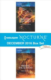 Harlequin Nocturne December 2016 Box Set: Warrior Untamed\Waking the Serpent