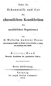 Über die Erkenntniß und Cur der chronischen Krankheiten des menschlichen Organismus: Chronische Krankheiten des reproductiven Systems, Band 3,Ausgabe 1