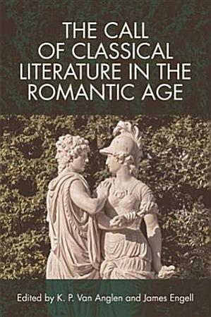 Call of Classical Literature in the Romantic Age PDF