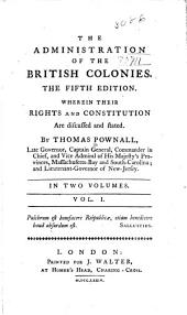The administration of the British colonies: Volume 1