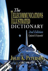 The Telecommunications Illustrated Dictionary